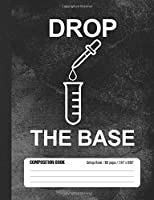 Drop The Base Composition Book: Student College Ruled Notebook