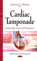 Cardiac Tamponade: Epidemiology, Causes and Management (Cardiology Research and Clinical Developments)