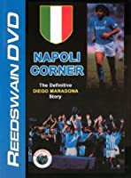 Napoli Corner: The Definitive Diego Maradona Story