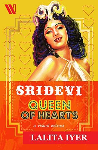 Sridevi: Queen of Hearts: A Vi...