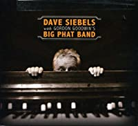 Dave Siebels with: Gordon Goodwin's Big Phat Band by Dave Siebels (2009-05-12)