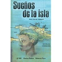 Sue??os de La Isla: Past Tense Version (Spanish Edition) by JJ Hill (2013-07-12)