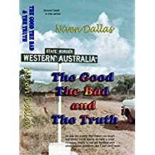 The Good The Bad & The Truth: Do you like a story that makes you laugh and think? These stories do have a small message, mostly not to get involved with ... problems. (DALLAS True stories Book 2)
