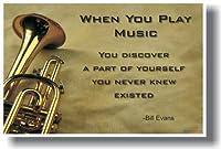 """""""を再生すると音楽を自分の一部を検出that you never knew existed """"–Bill Evans–トランペットMotivational Poster"""