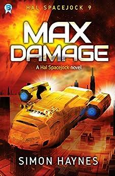 Max Damage: (Book 9 in the Hal Spacejock series) by [Haynes, Simon]