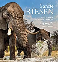 Sanfte Riesen: Hoffnung fuer die wilden Elefanten