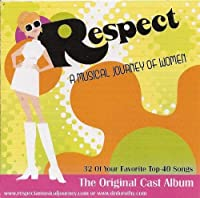 Respect: A Musical Journey of Women - The Original Cast Album (32 of Your Top-40 Songs)【CD】 [並行輸入品]
