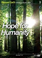 DVD - Hope For Humanity (Blessed Earth V2)