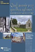 Quel Avenir Pour Quelles Églises?/ What Future for Which Churches? (Patrimoine Urbain)