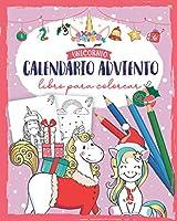 Calendario adviento libro para colorear unicornio: Calendario adviento libro para colorear unicornio - Libro para colorear para niñas y niños con 24 motivos navideños - Regalo niña 5 años