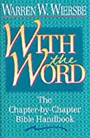 With the Word/the Chapter by Chapter Bible Handbook (Chapter-By-Chapter Bible Handbook)