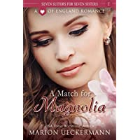 A Match for Magnolia (Seven Suitors for Seven Sisters Book 1) (English Edition)