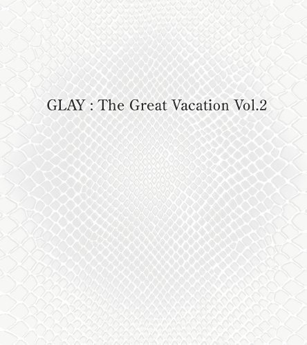 THE GREAT VACATION VOL.2~SUPER BEST OF GLAY~(初回限定盤A)(DVD付)