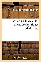 Notice Sur La Vie Et Les Travaux Scientifiques de J.-C.-A. Peltier