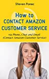 How to Contact Amazon Customer Service via Phone, Chat and Email: Contact Amazon Customer service (English Edition)