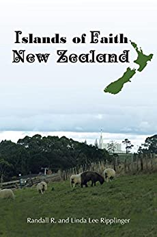 Islands of Faith: New Zealand by [Ripplinger, Randall R., Ripplinger, Linda Lee]