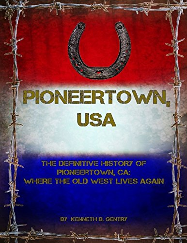 Download Pioneertown, USA: The Definitive History of Pioneertown, Ca: Where the Old West Lives Again 198648551X