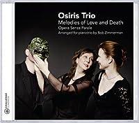 Melodies of Love & Death by THEODORAKIS / KIELWASSER / REGNE (2011-11-08)