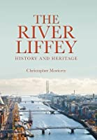 The River Liffey: History and Heritage