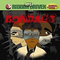 Bondage Riddim Drive