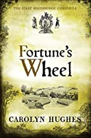 Fortune's Wheel: The First Meonbridge Chronicle (The Meonbridge Chronicles)