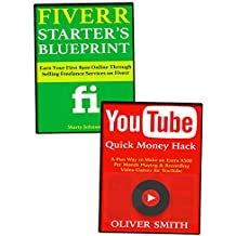Quick Money Home-Business Guides: How to Freelance on Fiverr and Make Money from YouTube