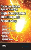 7th International Symposium on High-Temperature Metallurgical Processing (The Minerals, Metals & Materials Series)