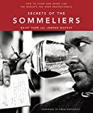 Secrets of the Sommeliers: How to Think and Drink Like the World's Top Wine Professionals 画像