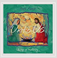 Unto Us: Songs of Nativity