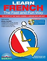 Learn French the Fast and Fun Way with MP3 CD: The Activity Kit That Makes Learning a Language Quick and Easy! (Barron's Fast and Fun Foreign Languages)