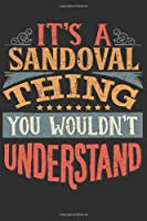 It's A Sandoval You Wouldn't Understand: Want To Create An Emotional Moment For The Sandoval Family? Show The Sandoval's You Care With This Personal Custom Gift With Sandoval's Very Own Family Name Surname Planner Calendar Notebook Journal