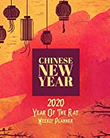 2020 Year Of The Rat: Happy Chinese New Year Weekly Planner Calendar