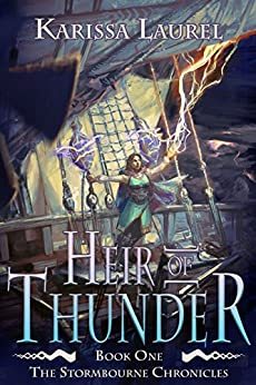 Heir of Thunder: A Young Adult Steampunk Fantasy (Stormbourne Chronicles Book 1) by [Laurel, Karissa]