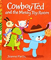 Cowboy Ted and the Messy Toy Room