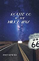 Route 66 to the Milky Way