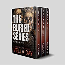 The Buried Series: Books 1-3 by [Day, Vella]