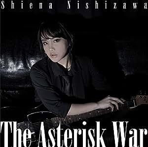 TVアニメ「学戦都市アスタリスク」オープニングテーマ「The Asterisk War」