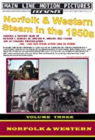 Norfolk & Western Steam in the 1950s, Volume 3