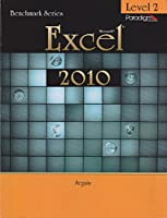 Benchmark Series: Microsoft (R)Excel 2010 Levels 2: Text with data files CD