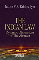 The Indian Law: Dynamic Dimensions of the Abstract