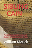 SIBLING CAIN: The Unsweetened Condensed History of the Democrat Party