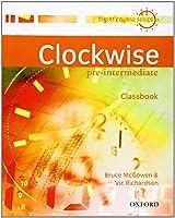 Clockwise Pre-Intermediate Classbook by Bruce McGowen(2007-04-01)