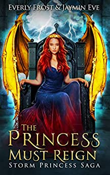 Storm Princess 3: The Princess Must Reign by [Eve, Jaymin, Frost, Everly]