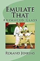 Emulate That: Advanced Class