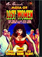 MESA OF LOST WOMEN/BEAST OF YUCCA FLATS