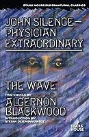 John Silence--Physician Extraordinary / The Wave [並行輸入品]