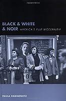 Black & White & Noir: America's Pulp Modernism