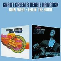 Goin' West + Feelin' The Spirit + 1 Bonus Track by Grant & Hancock, Herbie Green (2013-09-17)