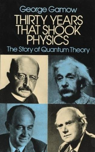 Download Thirty Years that Shook Physics: The Story of Quantum Theory 048624895X