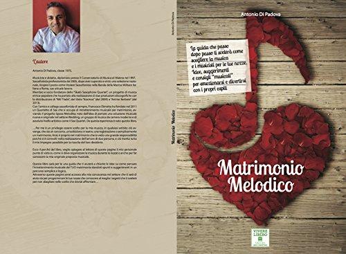 Matrimonio Melodico: La guida che passo dopo passo ti svelerà come scegliere la musica e i musicisti per le tue nozze. (Vivere Libero) (Italian Edition)